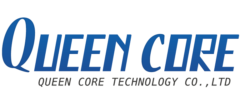 QUEEN CORE TECHNOLOGY CO.,LTD
